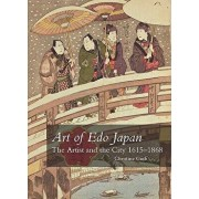 Art of Edo Japan: The Artist and the City, 1615-1868, Paperback/Christine M. E. Guth