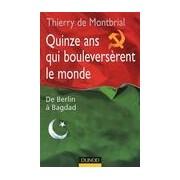 Quinze ans qui bouleversèrent le monde. De Berlin à Bagdad - Thierry De Montbrial - Livre