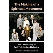 The Making of a Spiritual Movement: The Untold Story of Paul Twitchell and Eckankar, Paperback/David Christopher Lane