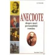 ANECDOTE despre mari personalitati romane.