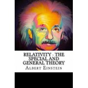 Relativity - The Special and General Theory, Paperback/Albert Einstein