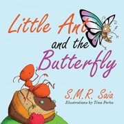 Little Ant and the Butterfly: Appearances Can Be Deceiving, Paperback/S. M. R. Saia