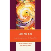 Come and Read. Interpretive Approaches to the Gospel of John, Hardback/***
