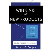 Winning at New Products: Creating Value Through Innovation, Paperback (5th Ed.)