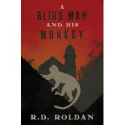 A Blind Man and his Monkey/R. D. Roldan