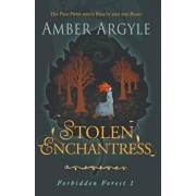 Stolen Enchantress: Beauty and the Beast Meets the Pied Piper, Paperback/Amber Argyle
