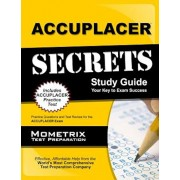 Accuplacer Secrets Study Guide: Practice Questions and Test Review for the Accuplacer Exam, Paperback