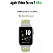 Apple Watch Series 2 Nike+: An Overview of Features, Paperback/Gack Davidson