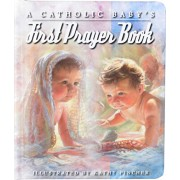 A Catholic Baby's First Prayer Book, Hardcover/Kathy Fincher