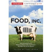 Food Inc.: How Industrial Food Is Making Us Sicker, Fatter, and Poorer - And What You Can Do about It; A Participant Guide, Paperback