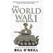 The World War 1 Trivia Book: Interesting Stories and Random Facts from the First World War, Paperback/Bill O'Neill