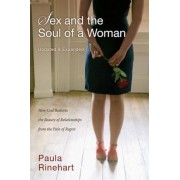 Sex and the Soul of a Woman: How God Restores the Beauty of Relationship from the Pain of Regret, Paperback