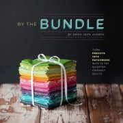 By the Bundle: Turn Precuts Into Patchwork with 12 Fat Quarter-Friendly Quilts, Paperback