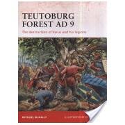 Teutoburg Forest AD 9 - The Destruction of Varus and His Legions (McNally Michael)(Paperback) (9781846035814)