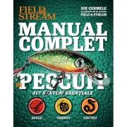 Manual complet de pescuit. 317 sfaturi esentiale - Field & Stream, Joe Cermele