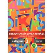 Comunicare in limba romana - culegere pentru clasa a II-a - In conformitate cu noua programa scolara