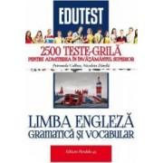 Limba engleza. Gramatica si vocabular. 2500 teste-grila pentru admitere - Petronela Colbea
