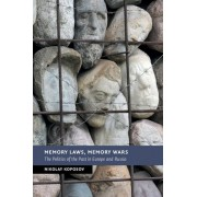 Memory Laws, Memory Wars: The Politics of the Past in Europe and Russia, Paperback
