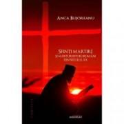 Sfinti martiri si marturisitori romani ai secolului XX