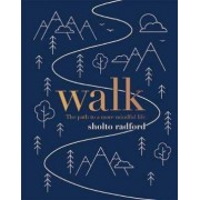 Quadrille Publishing Walk : The path to more mindful life - Sholto Radford