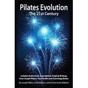 Pilates Evolution - The 21st Century, Paperback/Joseph Pilates