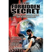 The Forbidden Secret: How to Survive What the Elite Have Planned for You, Paperback/Jonathan Gray