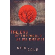 The End of the World as We Knew It, Paperback/Nick Cole
