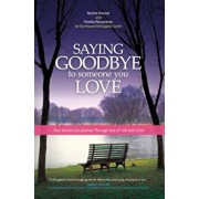 Saying Goodbye to Someone You Love: Your Journey Through End of Life and Grief, Paperback/Norine Dresser