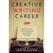 Creative Writing Career: Becoming a Writer of Film, Video Games, and Books, Paperback