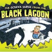 School Nurse from the Black Lagoon, Hardcover/Mike Thaler