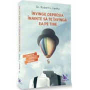 Invinge depresia editie revizuita/Robert L. Leahy