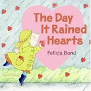The Day It Rained Hearts, Paperback/Felicia Bond