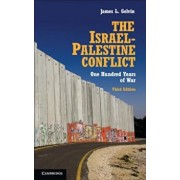 The Israel-Palestine Conflict: One Hundred Years of War, Paperback/James L. Gelvin