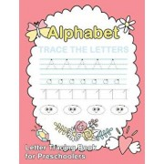 Letter Tracing Book for Preschoolers: Trace Letters of the Alphabet and Number: Preschool Practice Handwriting Workbook: Pre K, Kindergarten and Kids, Paperback/Plant Publishing