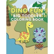 Dino Fun Toddler Coloring Book: Dinosaur Activity Color Workbook for Toddlers & Kids Ages 1-5 for Preschool featuring Letters Numbers Shapes and Color, Paperback/Lively Hive Creative