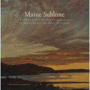 Maine Sublime: Frederic Edwin Church's Landscapes of Mount Desert and Mount Katahdin, Hardcover