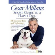 Cesar Millan's Short Guide to a Happy Dog - 98 Essential Tips and Techniques (Millan Cesar)(Paperback) (9781426213281)