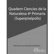 Quadern Ciencias Naturalesa 4T.Prim.(Superpixepolis)