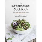 The Greenhouse Cookbook: Plant-Based Eating and DIY Juicing, Paperback