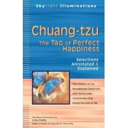 Chuang-Tzu: The Tao of Perfect Happiness--Selections Annotated & Explained, Paperback