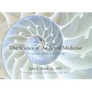 The Science of the Art of Medicine, Paperback/J. E. Jr. Brush