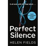 Perfect Silence by Helen Fields