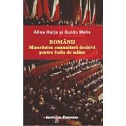 Romanii. Minoritatea comunitara decisiva pentru Italia de maine/Alina Harja, Guido Melis