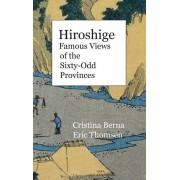 Hiroshige Famous Views of the Sixty-Odd Provinces: Hardcover, Hardcover/Cristina Berna