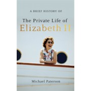 A Brief History of the Private Life of Elizabeth II, Updated Edition (Paterson Michael)(Paperback) (9781472142245)