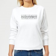 By IWOOT Sweat Femme Passionnément - Blanc - 3XL - Blanc