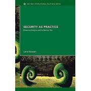 Security as Practice by Lene Hansen & Barry Buzan