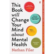 This Book Will Change Your Mind About Mental Health. A journey into the heartland of psychiatry, Paperback/Nathan Filer