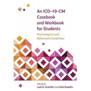 An ICD-10-CM Casebook and Workbook for Students: Psychological and Behavioral Conditions, Paperback/Jack B. Schaffer