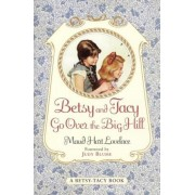 Betsy and Tacy Go Over the Big Hill, Paperback